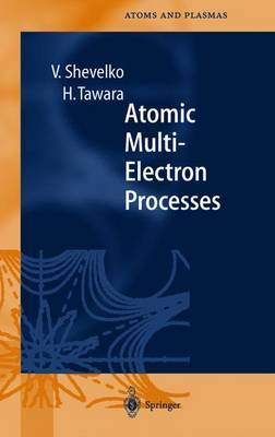 Atomic Multielectron Processes by Viatcheslav Shevelko