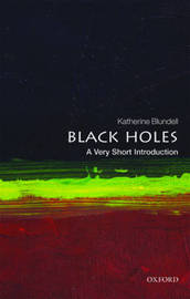 Black Holes: A Very Short Introduction by Katherine M. Blundell