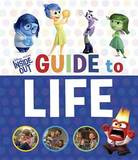 Inside Out Guide to Life (Disney/Pixar Inside Out) by Courtney Carbone