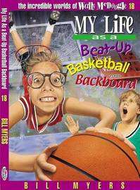 My Life as a Beat-up Basketball Backboard by Bill Myers