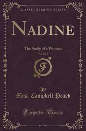 Nadine, Vol. 2 of 2 by Mrs Campbell Praed