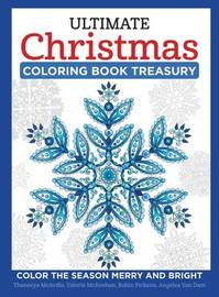 Ultimate Christmas Coloring Book Treasury by Thaneeya McArdle