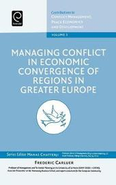 Managing Conflict in Economic Convergence of Regions in Greater Europe