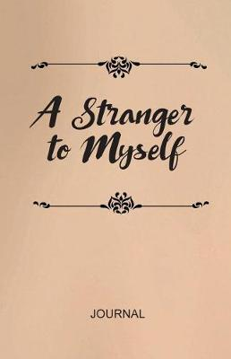 A Stranger to Myself Journal by Kelly Cain