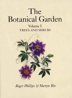 Botanical Garden: v. 1 by Roger Phillips