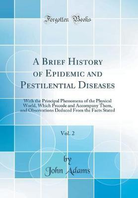 A Brief History of Epidemic and Pestilential Diseases, Vol. 2 by John Adams image