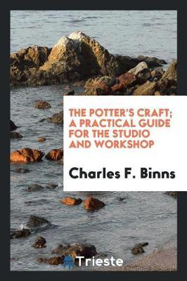 The Potter's Craft; A Practical Guide for the Studio and Workshop by Charles F Binns image