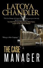 The Case Manager by Latoya Chandler