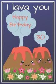 I Lava You Happy Birthday 30 by Eli Publishing image