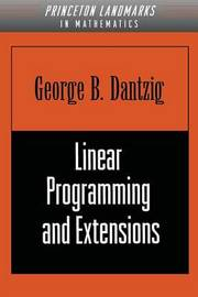 Linear Programming and Extensions by George B Dantzig