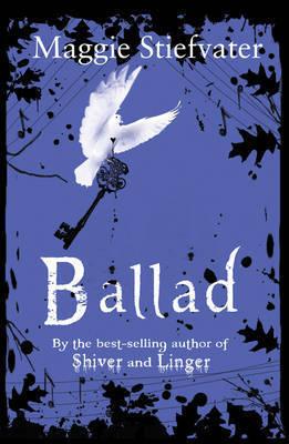 Ballad (Books of Faerie #2) by Maggie Stiefvater