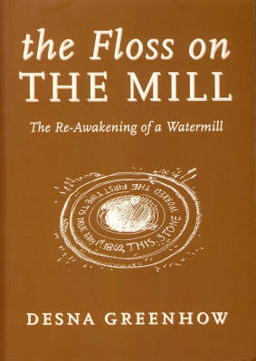 The Floss on the Mill by Desna Greenhow
