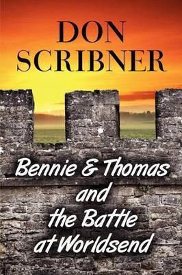 Bennie & Thomas and the Battle at Worldsend by Don Scribner