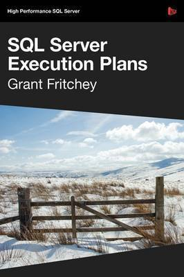 Dissecting SQL Server Execution Plans by Grant Fritchey