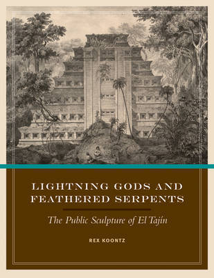 Lightning Gods and Feathered Serpents by Rex Koontz