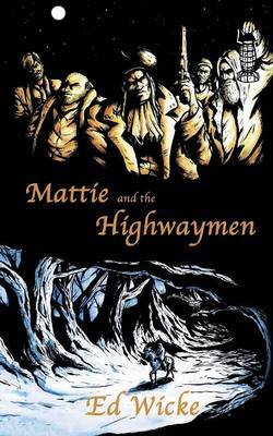 Mattie and the Highwaymen by Ed Wicke image