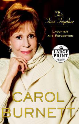 Lge Pri This Time Together by Carol Burnett