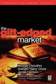 Gilt-Edged Market by Moorad Choudhry