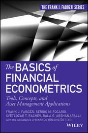 The Basics of Financial Econometrics by Frank J Fabozzi