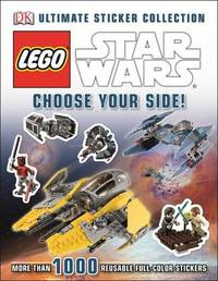 Ultimate Sticker Collection: Lego Star Wars: Choose Your Side! by Shari Last
