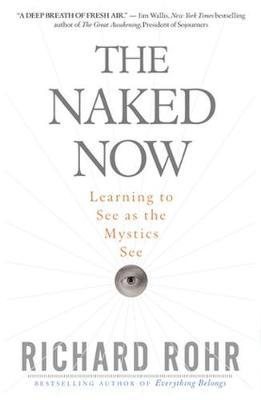 The Naked Now by Richard Rohr image
