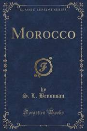 Morocco (Classic Reprint) by S.L. Bensusan