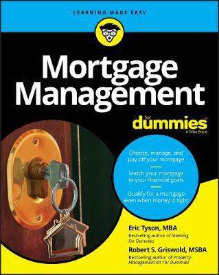Mortgage Management For Dummies by Eric Tyson