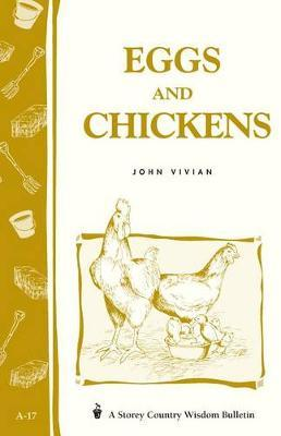 Eggs and Chickens: Storey's Country Wisdom Bulletin A.17 by John Vivian image