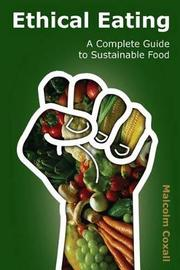 Ethical Eating by Malcolm Coxall
