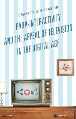 Para-Interactivity and the Appeal of Television in the Digital Age by Oranit Klein-Shagrir image