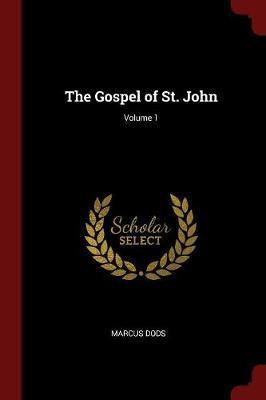 The Gospel of St. John; Volume 1 by Marcus Dods image