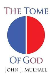 The Tome of God by John J Mulhall