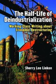 The Half-Life of Deindustrialization by Sherry Lee Linkon