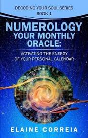 Numerology Your Monthly Oracle by Elaine Correia