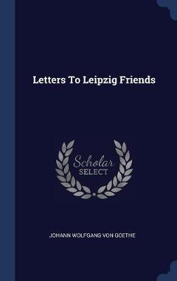 Letters to Leipzig Friends