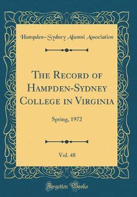 The Record of Hampden-Sydney College in Virginia, Vol. 48 by Hampden-Sydney Alumni Association