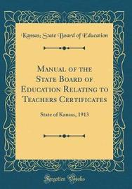 Manual of the State Board of Education Relating to Teachers Certificates by Kansas State Board of Education image