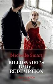 Billionaire's Baby Of Redemption by Michelle Smart