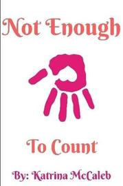 Not Enough to Count by Katrina McCaleb image