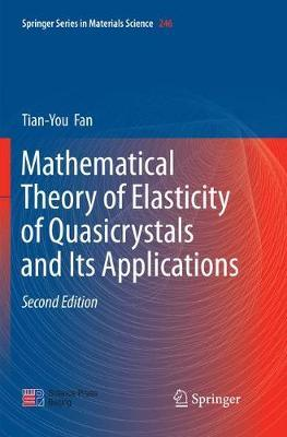 Mathematical Theory of Elasticity of Quasicrystals and Its Applications by Tian-You Fan