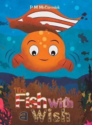The Fish with a Wish by P M McCormick