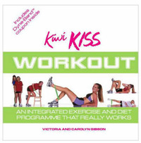 The Kiwi Kiss Workout: An Integrated Exercise and Diet Programme That Really Works by Carolyn Gibson image