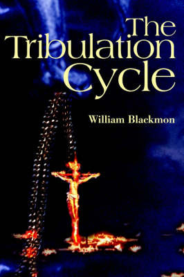 The Tribulation Cycle by William A. Blackmon image