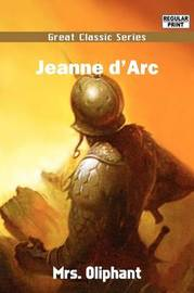 Jeanne D'Arc by Margaret Wilson Oliphant image