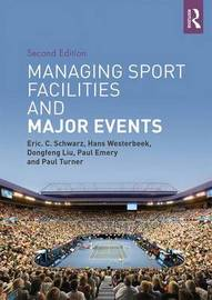 Managing Sport Facilities and Major Events by Eric C. Schwarz