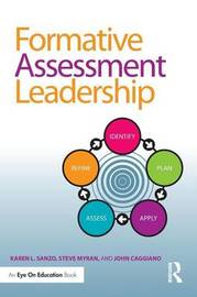 Formative Assessment Leadership by Karen L. Sanzo