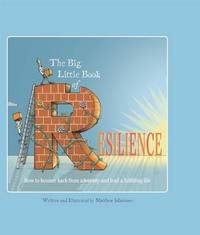 The Big Little Book of Resilience by Matthew Johnstone