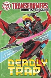 Transformers: Deadly Trap by John Sazaklis