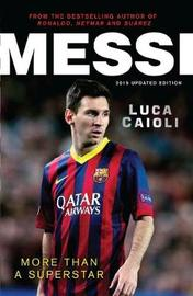 Messi - 2015 Updated Edition by Luca Caioli