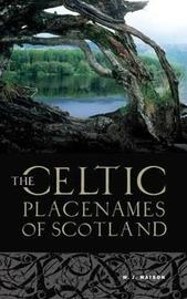 The Celtic Place-names of Scotland by W J Watson